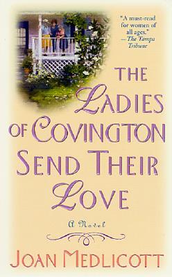 The Ladies of Covington Send Their Love: A Novel (Covington), JOAN A. MEDLICOTT