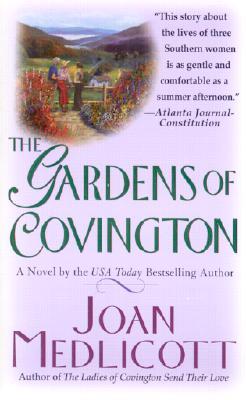 The Gardens of Covington: A Novel (Covington), JOAN A. MEDLICOTT
