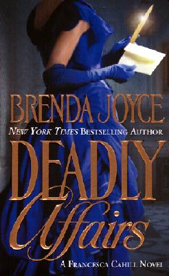 Deadly Affairs (#3 Cahill / Bragg Series), Brenda Joyce