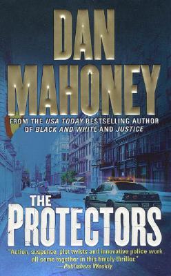 The Protectors (A Det. Brian McKenna Novel), Dan Mahoney