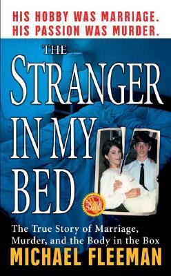 The Stranger In My Bed (St. Martin's True Crime Library), Fleeman, Michael