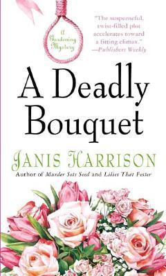 Image for A Deadly Bouquet: A Gardening Mystery (Bretta Solomon Gardening Mysteries)