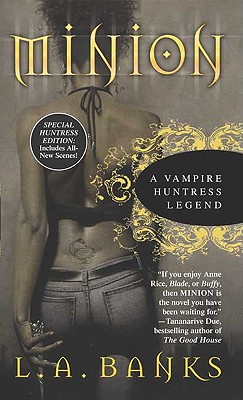 Minion (A Vampire Huntress Legend), L. A. BANKS