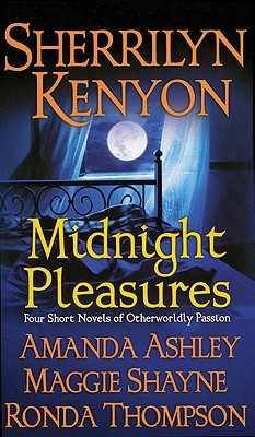 Midnight Pleasures, Ashley, Amanda (Madeline Baker); Shayne, Maggie; Kenyon, Sherrilyn; Thompson, Ronda