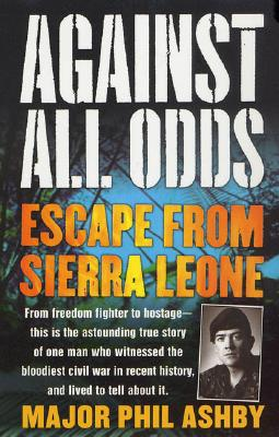 Image for Against All Odds: Escape from Sierra Leone