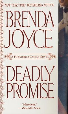 Deadly Promise (A Francesca Cahill Romance), BRENDA JOYCE