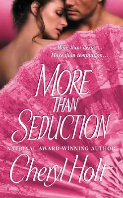 More Than Seduction, CHERYL HOLT