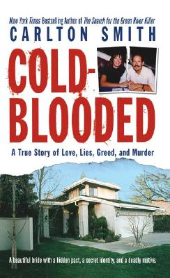 Cold Blooded (St. Martin's True Crime Library), Carlton Smith