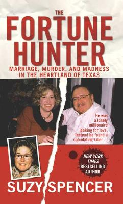 The Fortune Hunter (St. Martin's True Crime Library), Spencer, Suzy