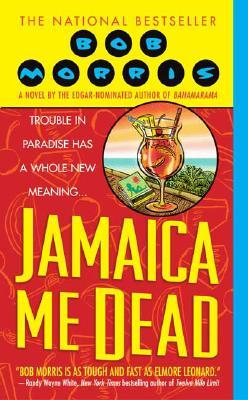 Jamaica Me Dead, BOB MORRIS