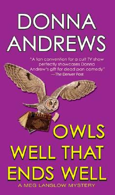 Owls Well That Ends Well (Meg Langslow Mysteries), Andrews, Donna