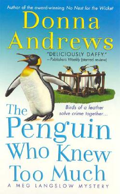 """The Penguin Who Knew Too Much (Meg Langslow Mysteries), """"Andrews, Donna"""""""