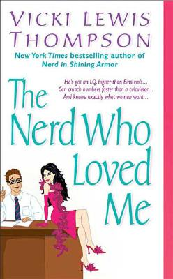 The Nerd Who Loved Me (The Nerd Series), VICKI LEWIS THOMPSON