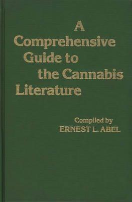 Image for A Comprehensive Guide to the Cannabis Literature