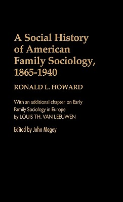 Image for A Social History of American Family Sociology, 1865-1940 (Contributions in Family Studies)