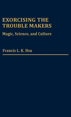 Image for Exorcising the Trouble Makers: Magic, Science, and Culture
