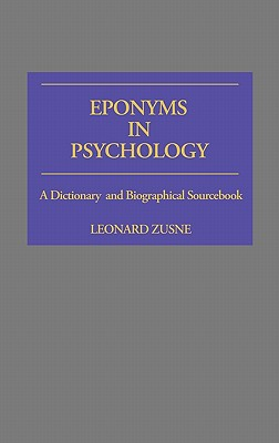 Image for Eponyms in Psychology: A Dictionary and Biographical Sourcebook