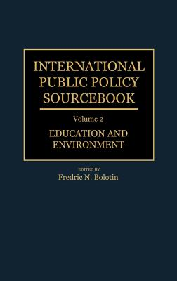 Image for INTERNATIONAL PUBLIC POLICY SOURCEBOOK ( VOLUME 2 ) EDUCATION AND ENVIRONMENT