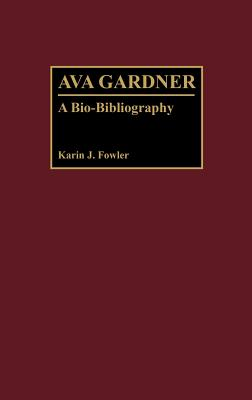 Image for Ava Gardner: A Bio-Bibliography (Bio-Bibliographies in the Performing Arts)