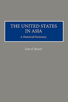 Image for The United States in Asia: A Historical Dictionary