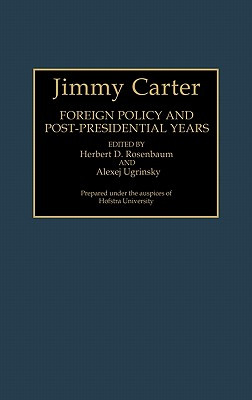 Jimmy Carter: Foreign Policy and Post-Presidential Years (Contributions in Political Science)