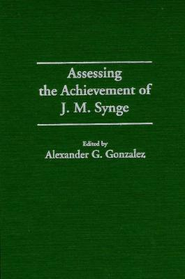 Image for Assessing the Achievement of J. M. Synge (Contributions in Drama & Theatre Studies)