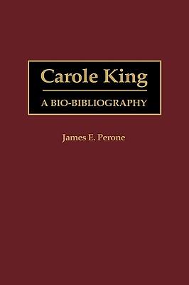 Image for Carole King: A Bio-Bibliography (Bio-Bibliographies in Music)