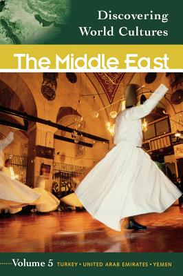 Discovering World Cultures: The Middle East (Volume 5, Turkey, United Arab Emirates, Yemen) (Middle School Reference)