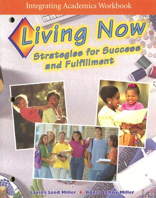 Image for Integrating Academics Workbook: Living Now: Strategies for Success and Fulfillment