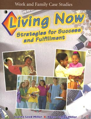 Image for Work and Family Case Studies: Living Now: Strategies for Success and Fulfillment