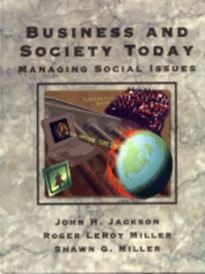 Image for Business and Society Today: Managing Social Issues