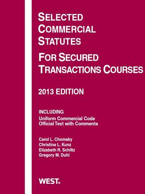 Selected Commercial Statutes For Secured Transactions Courses, 2013 (Selected Statutes)