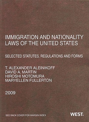 Image for Immigration and Nationality Laws of the United States: Selected Statutes, Regulations and Forms as Amended to May 20, 2009