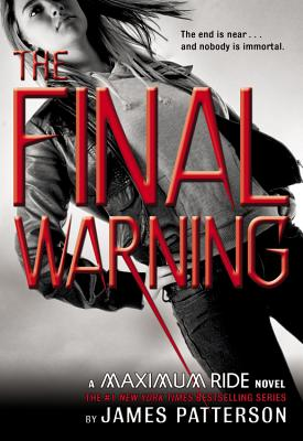 The Final Warning: A Maximum Ride Novel (Maximum Ride), JAMES PATTERSON