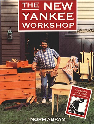 NEW YANKEE WORKSHOP, THE COMPANION TO THE PUBLIC TELEVISION SERIES, ABRAM, NORM