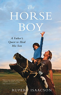 The Horse Boy: A Father's Quest To Heal His Son, Rupert Isaacson