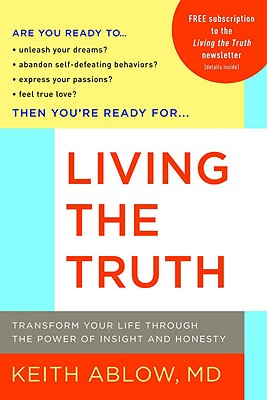 Image for Living the Truth: Transform Your Life Through the Power of Insight and Honesty