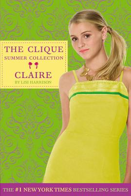 The Clique Summer Collection #5: Claire (Clique Series)