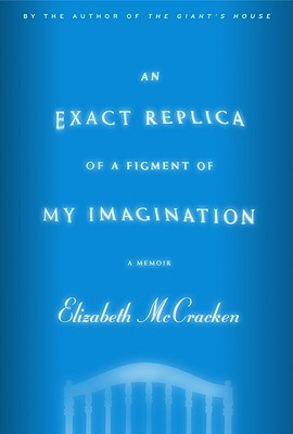 Image for An Exact Replica of a Figment of My Imagination: A Memoir (Roughcut)
