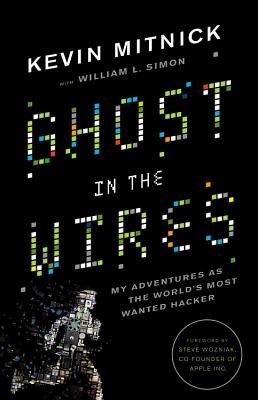 Image for Ghost in the Wires: My Adventures as the World's Most Wanted Hacker