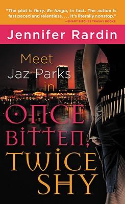 Once Bitten, Twice Shy (Jaz Parks), Jennifer Rardin