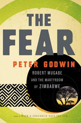 Image for Fear:  Robert Mugabe and the Martyrdom of Zimbabwe