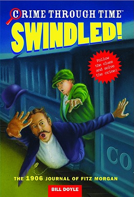 Image for Swindled! The 1906 Journal of Fitz Morgan (Crime Through Time, No. 1)