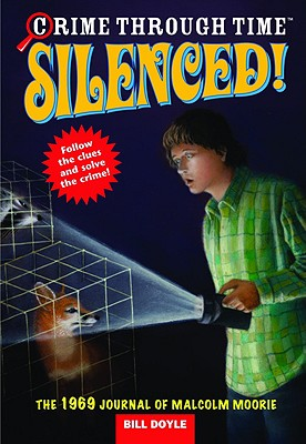Image for Silenced! The 1969 Journal of Malcolm Moorie (Crime Through Time, No. 3)