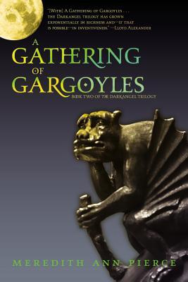 A Gathering of Gargoyles (The Darkangel Trilogy), Meredith Ann Pierce
