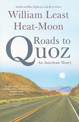Roads to Quoz: An American Mosey, Heat-Moon, William Least