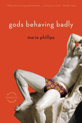 Gods Behaving Badly: A Novel, Phillips, Marie