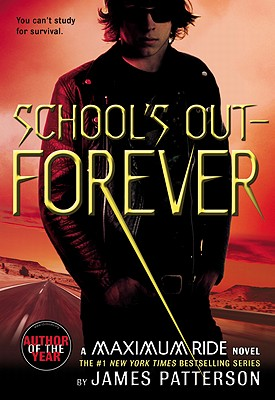 MAXIMUM RIDE 2 SCHOOL'S OUT FOREVER, JAMES PATTERSON