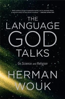 The Language God Talks: On Science and Religion, Herman Wouk