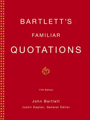 Image for BARTLETT'S FAMILIAR QUOTATIONS 17th Edition
